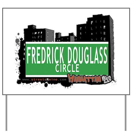 FREDRICK DOUGLASS CIRCLE, MANHATTAN, NYC Yard Sign