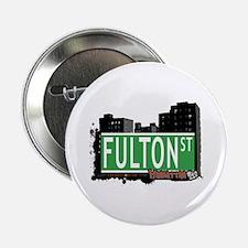 "FULTON STREET, MANHATTAN, NYC 2.25"" Button"