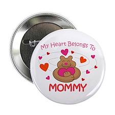"Heart Belongs To Mommy 2.25"" Button"