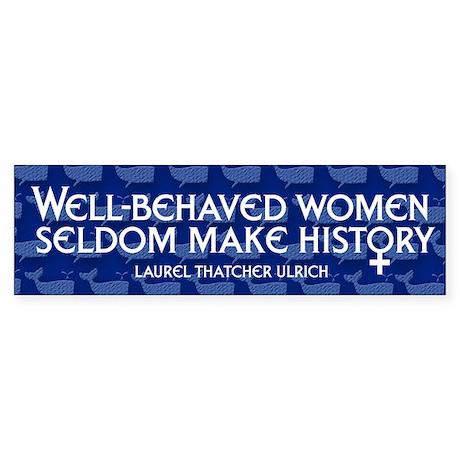 WELL-BEHAVED WOMEN Bumper Sticker