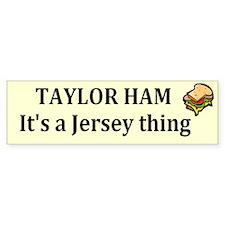 Taylor Ham Bumper Bumper Sticker