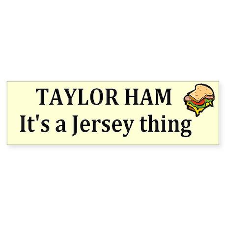 Taylor Ham Bumper Sticker
