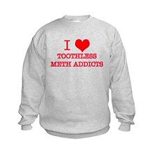 I LOVE TOOTHLESS METH ADDICTS Jumper Sweater