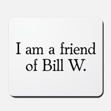 Friend of Bill W. Mousepad