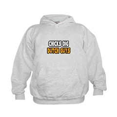 """Chicks Dig Dutch Guys"" Kids Hoodie"