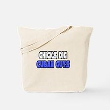 """""""Chicks Dig Cuban Guys"""" Tote Bag"""