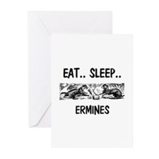 Eat ... Sleep ... ERMINES Greeting Cards (Pk of 10
