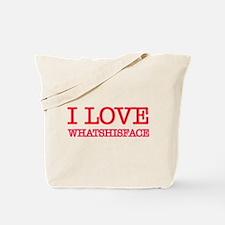 I LOVE WHATSHISFACE Tote Bag