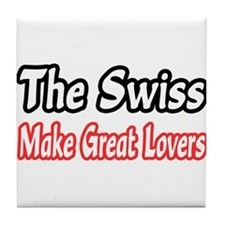 """Swiss..Great Lovers"" Tile Coaster"