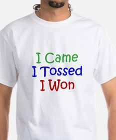 I Came I Tossed I Won Shirt
