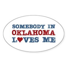 Somebody in Oklahoma Loves Me Oval Decal