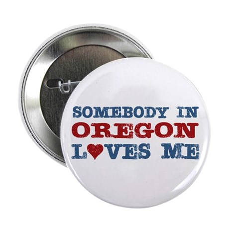 """Somebody in Oregon Loves Me 2.25"""" Button (10 pack)"""