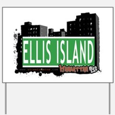 ELLIS ISLAND, MANHATTAN, NYC Yard Sign