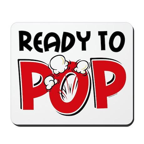 Ready To Pop Mousepad
