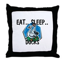 Eat ... Sleep ... DUCKS Throw Pillow