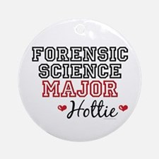 Forensic Science Major Hottie Ornament (Round)