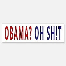 Obama? Oh Sh!t Bumper Bumper Bumper Sticker