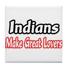 """Indians..Great Lovers"" Tile Coaster"