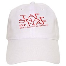 Tap Snap or Nap the Choice is Baseball Cap