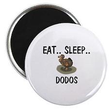 "Eat ... Sleep ... DODOS 2.25"" Magnet (10 pack)"