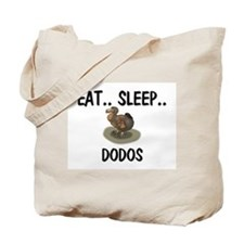 Eat ... Sleep ... DODOS Tote Bag