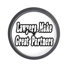 """""""Lawyers...Great Partners"""" Wall Clock"""