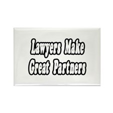 """Lawyers...Great Partners"" Rectangle Magnet"