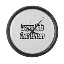 """""""Lawyers...Great Partners"""" Large Wall Clock"""