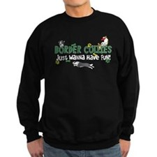 Have Fun Border Collie Sweatshirt