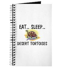 Eat ... Sleep ... DESERT TORTOISES Journal