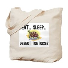 Eat ... Sleep ... DESERT TORTOISES Tote Bag