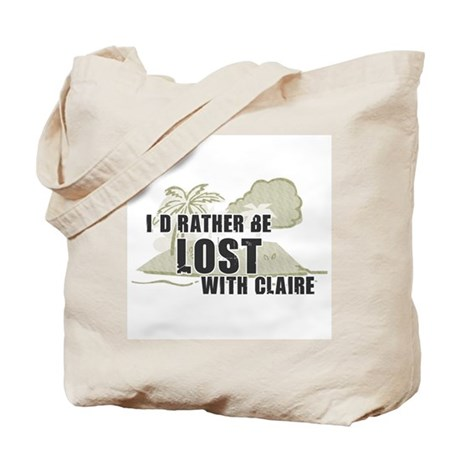"""""""I'd Rather be Lost... Claire"""" Tote Bag"""