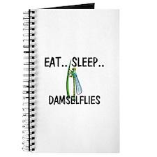 Eat ... Sleep ... DAMSELFLIES Journal