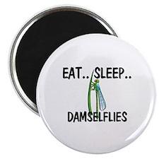Eat ... Sleep ... DAMSELFLIES Magnet
