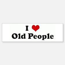 I Love Old People Bumper Bumper Bumper Sticker