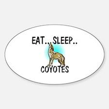 Eat ... Sleep ... COYOTES Oval Decal