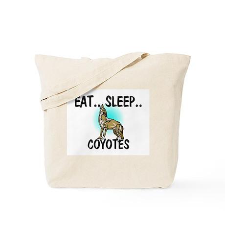 Eat ... Sleep ... COYOTES Tote Bag