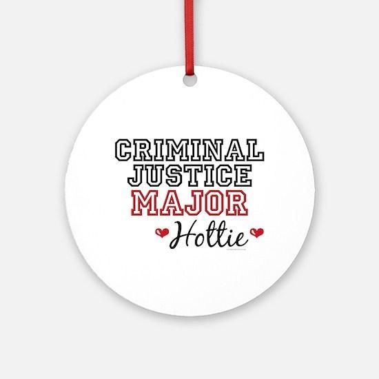 Criminal Justice Major Hottie Ornament (Round)