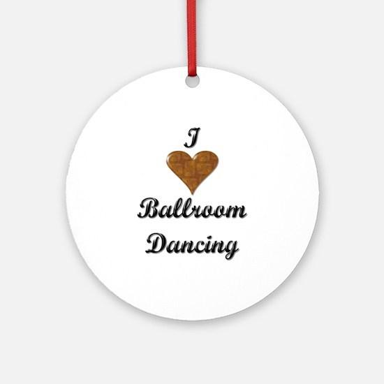 I Love Ballroom Dancing Ornament (Round)