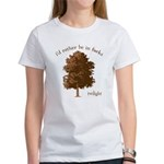 Twilight I'd Rather Be in Forks Women's T-Shirt