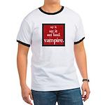 Twilight Say Vampire Ringer T