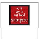 Twilight Say Vampire Yard Sign