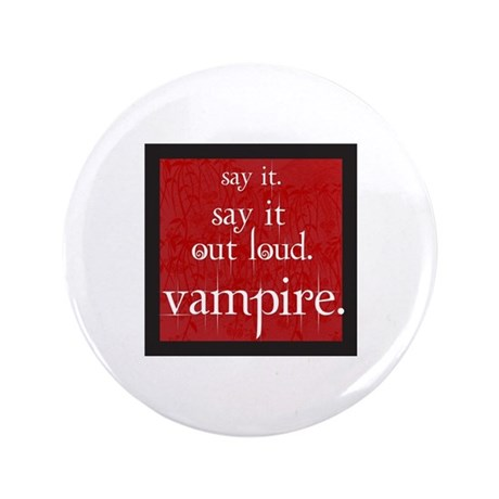 "Twilight Say Vampire 3.5"" Button"