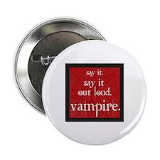 "Twilight Say Vampire 2.25"" Button"