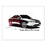 Twilight Stupid Volvo Owner Small Poster