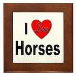 I Love Horses Framed Tile