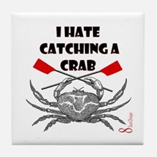 """I hate catching a crab"" Tile Coaster"
