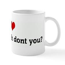I Love matthew lush dont you? Mug
