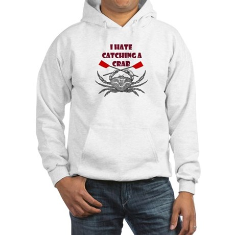 """I hate catching a crab"" Hooded Sweatshirt"