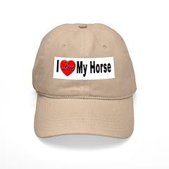I Love My Horse Baseball Cap